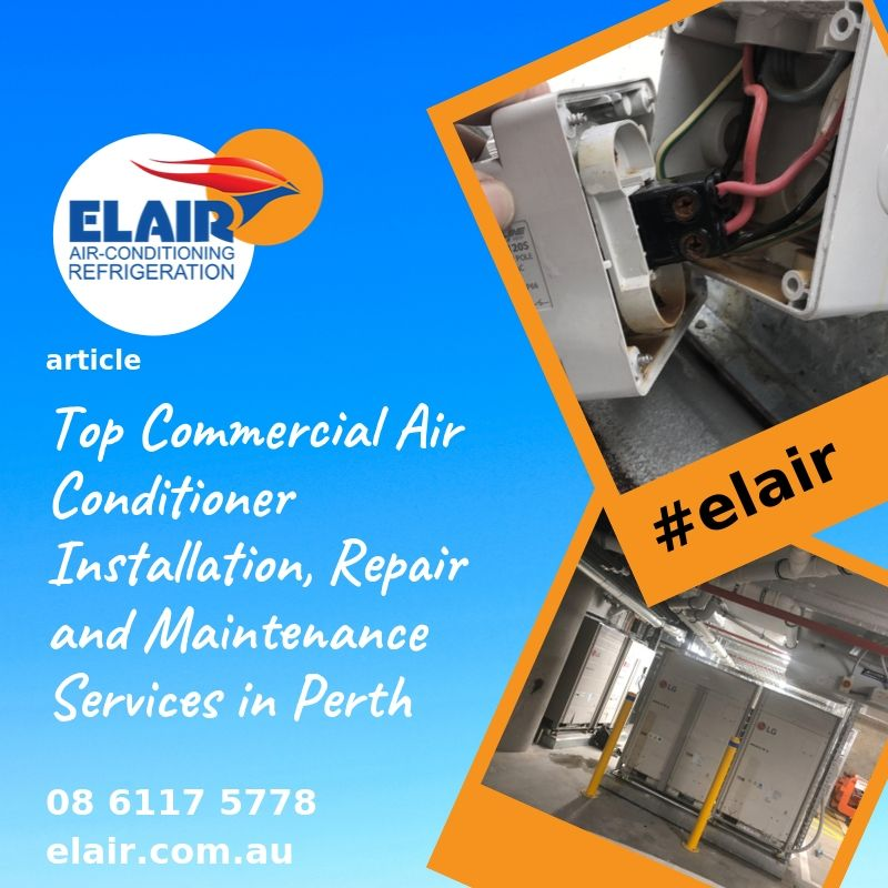 Top Commercial Air Conditioner Installation, Repair and Maintenance Services in Perth   The value of commercial air conditioners is never more palpable than during the sweltering heat of summer. By keeping your buildings cool and your employees comfortable and happy, you can expect work to be performed efficiently. What's more, work productivity is assured since you are providing your people withan environment that's conducive to focussed work.