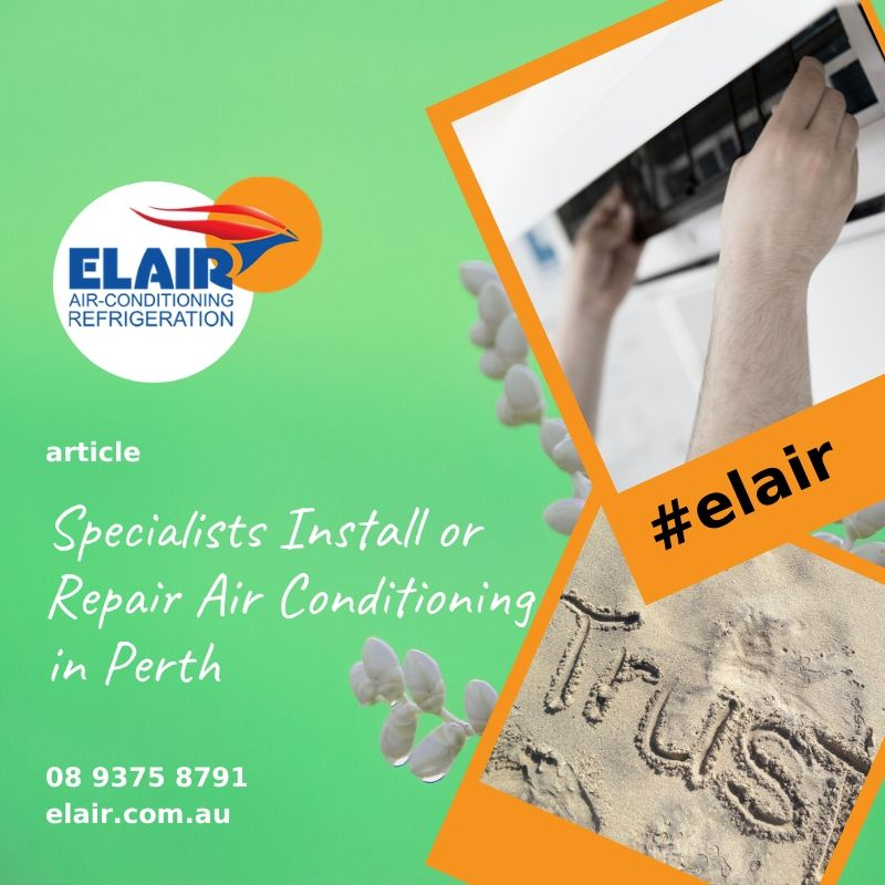Perth customers trust ELAIR Air Conditioning as their source of air conditioning services in Perth and surrounding aria. A family-owned business, we help both residential and business customers stay cool and comfortable during the hot summer months. Our clients can count on us for efficient and effective service, as well as reasonable rates. In addition, we are authorised agents of Mitsubishi electric, LG and Haier Air.